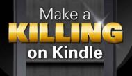Make a Killing on Kindle